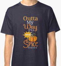 Outta My Way It's A Pumpkin Spice Season Classic T-Shirt