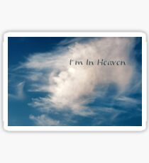 I´m In Heaven Sticker