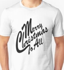 Merry Christimas  to all  T-Shirt
