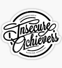 Insecure Achievers Sticker
