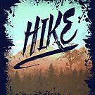 HIKE - I Love Hiking T-Shirt by zachsymartsy