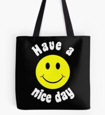 HAVE A NICE A DAY Tote Bag