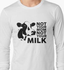 Not your Mom, not your Milk T-Shirt