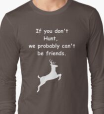 If you don't hunt, we probably can't be friends (v3) T-Shirt