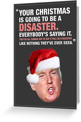 Christmas Disaster Donald Trump Greeting Cards By Lolwowomg