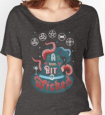 A Wee Bit... Wicked Women's Relaxed Fit T-Shirt