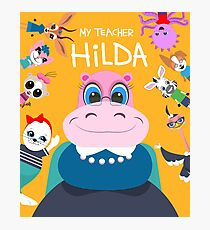 My Teacher Hilda Photographic Print
