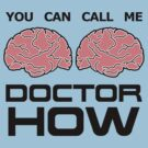 Doctor How? by ezcreative