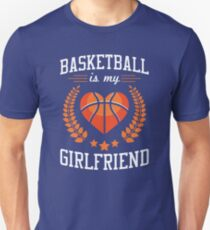 Basketball Is My Girlfriend (white) T-Shirt