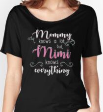 Mimi Gifts Mommy Knows A Lot But Mimi Knows Everything Women's Relaxed Fit T-Shirt
