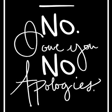 No I owe you no apologies by deniigi