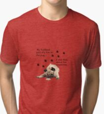 it's me or the pug  Tri-blend T-Shirt