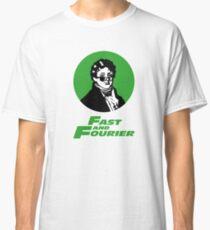 Fast and Fourier. Joseph Fourier Mathematician T-Shirt Classic T-Shirt
