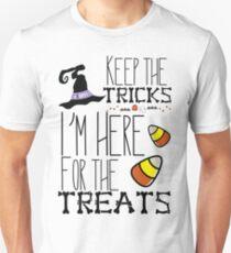 Keep the tricks, I'm here for treats T-Shirt