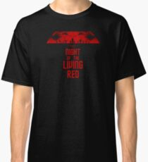 Night of The Living Red Classic T-Shirt