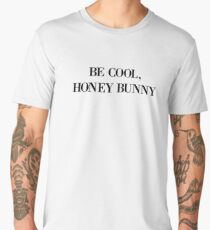 Be cool, Honey Bunny Men's Premium T-Shirt