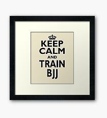 BJJ Sport Gift - Keep Calm and Train BJJ - Funny Birthday/Christmas Present Framed Print