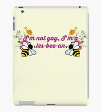 I'm Not Gay, I'm a Les-bee-an iPad Case/Skin