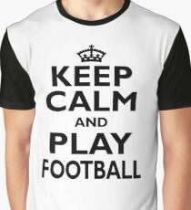Football Sport Gift-Keep Calm and Play Football - Funny Present Graphic T-Shirt