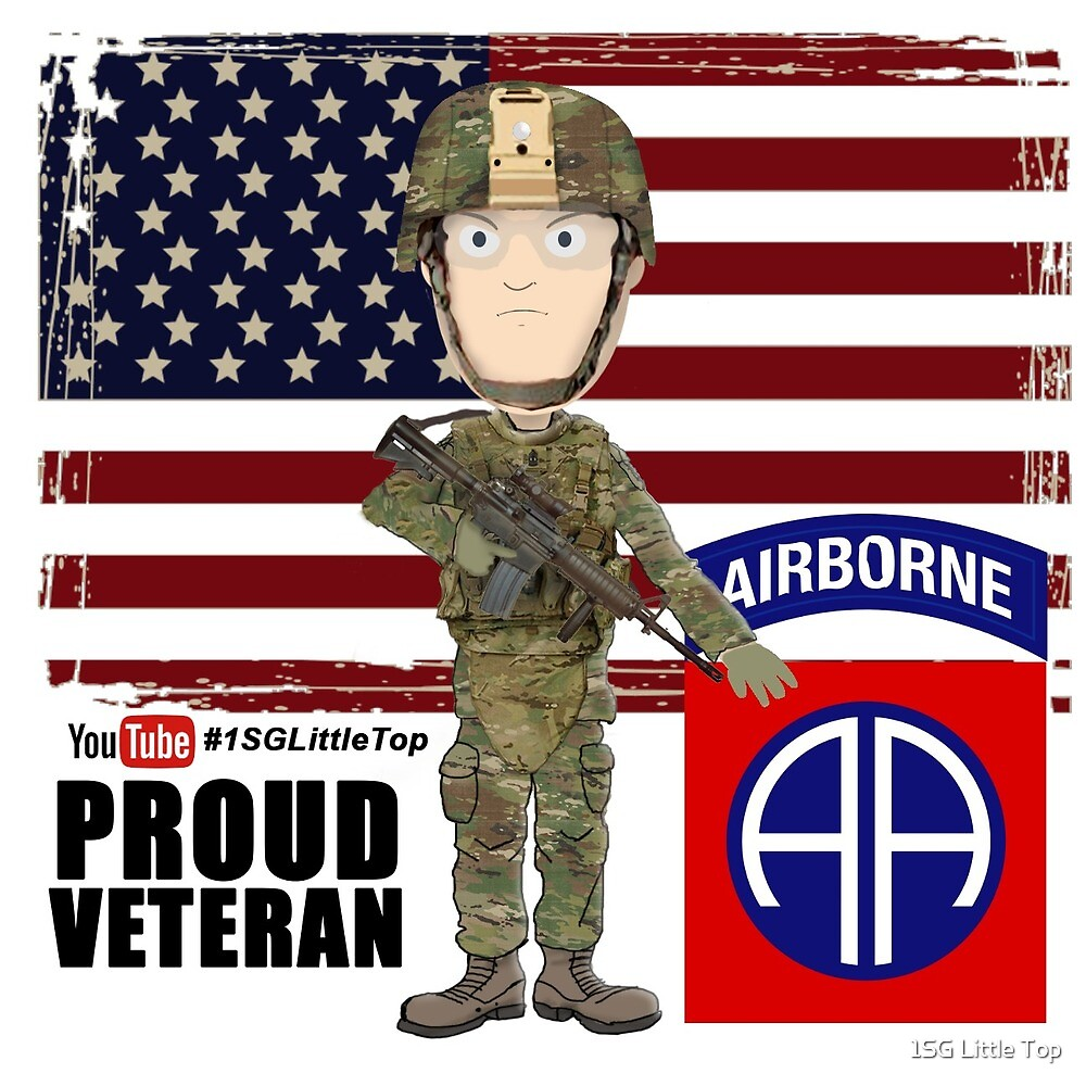 82nd Airborne Division - Proud Veteran by 1SG Little Top