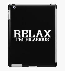 RELAX IM HILARIOUS Funny Geek Nerd iPad Case/Skin