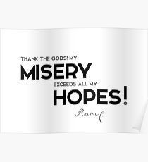 my misery, my hopes - jean racine Poster