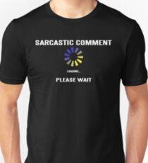 SARCASTIC COMMENT LOADING! Funny Geek Nerd Unisex T-Shirt