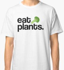 Eat Plants Classic T-Shirt