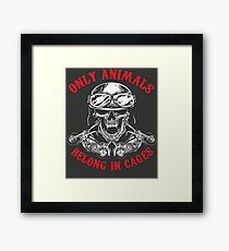 Only animals belong in cages Framed Print