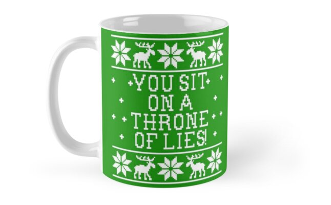 You Sit On A Throne Of Lies Elf Movie Quote Ugly Christmas
