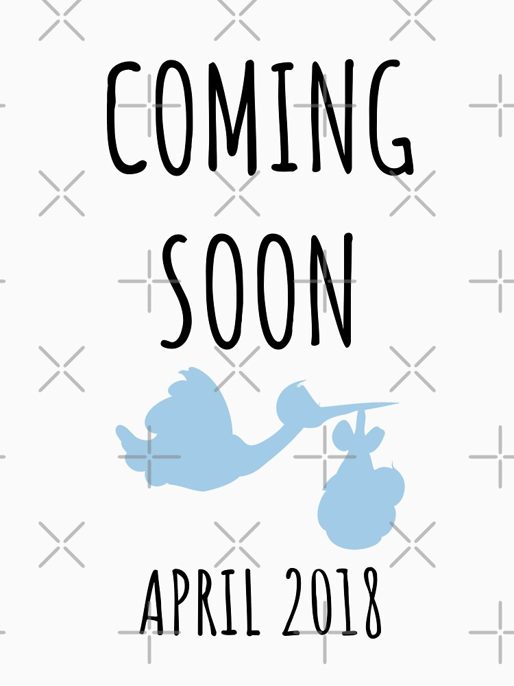 """baby coming soon images  Baby Coming Soon - April 2018"""" Classic T-Shirt by Luna-May 