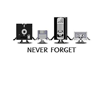 Never forget by lowlifeofficial