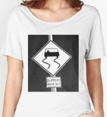 Slippery when wet Women's Relaxed Fit T-Shirt