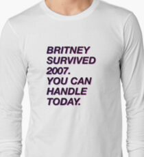 Britney survived 2007 Long Sleeve T-Shirt