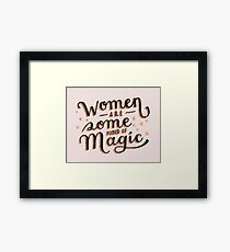 Women are Some Kind of Magic - The Princess Saves Herself in This One Framed Print