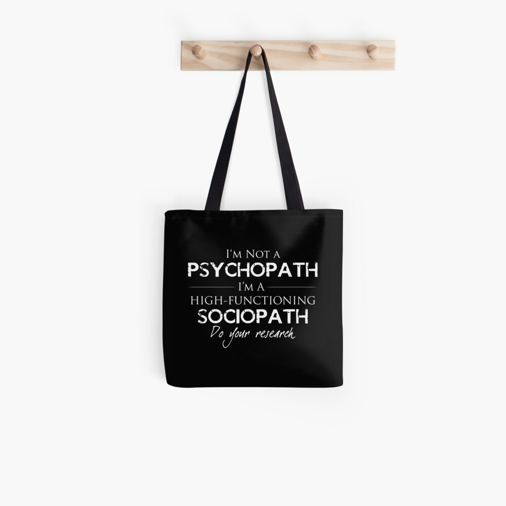 I'm Not A Psychopath v2.0 Tote Bag