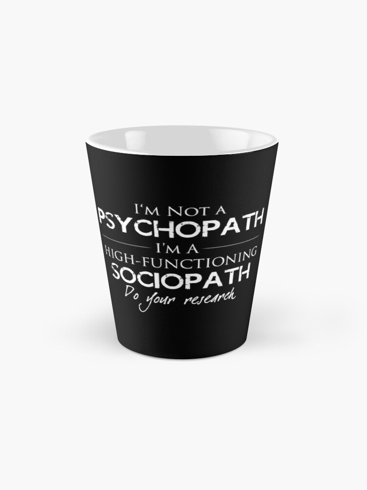 Alternate view of I'm Not A Psychopath v2.0 Mugs