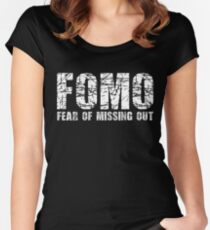 FOMO Fear Of Missing Out Women's Fitted Scoop T-Shirt