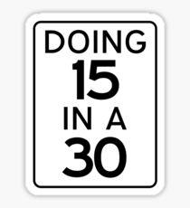 Doing 15 in a 30 Sam Hunt Sticker