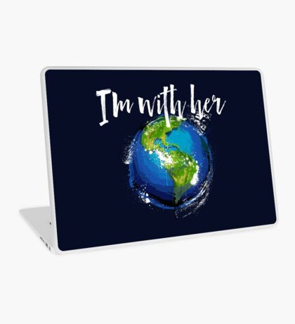 I'm With Earth Laptop Skin
