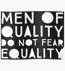 Men of Quality Do Not Fear Equality  Poster