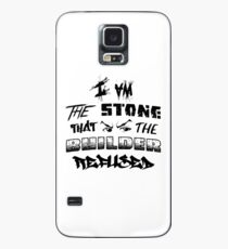I Am the Stone that the Builder Refused Case/Skin for Samsung Galaxy