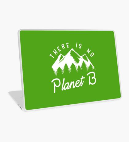 There is No Planet B Laptop Skin