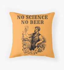 No Science No Beer  Throw Pillow
