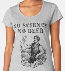 No Science No Beer  Women's Premium T-Shirt