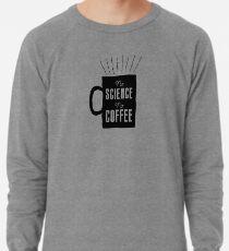 No Science, No Coffee Lightweight Sweatshirt