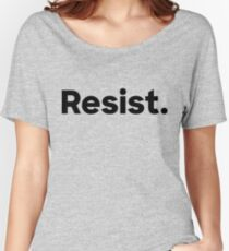 Resist. Women's Relaxed Fit T-Shirt