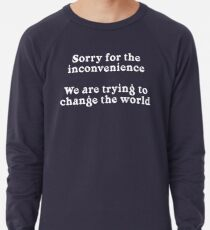 Sorry for the Inconvenience Lightweight Sweatshirt