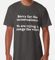 Sorry for the Inconvenience Long T-Shirt