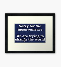 Sorry for the Inconvenience Framed Art Print